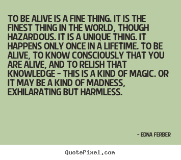 Edna Ferber Picture Quotes Quotepixel
