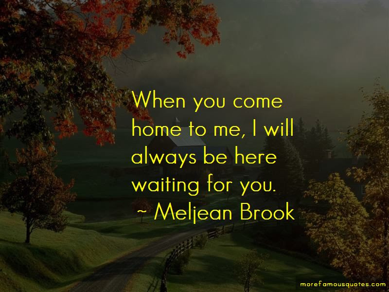 I Ll Always Be Here Waiting For You Quotes Top 21 Quotes About I Ll