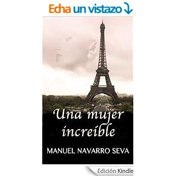 http://www.amazon.es/MUJER-INCRE%C3%8DBLE-Manuel-Navarro-Seva-ebook/dp/B00I9VULAG/ref=zg_bs_827231031_f_3