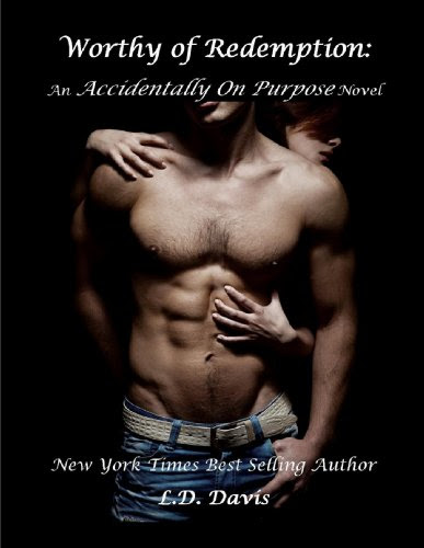 Worthy of Redemption (Accidentally on Purpose) by L.D. Davis