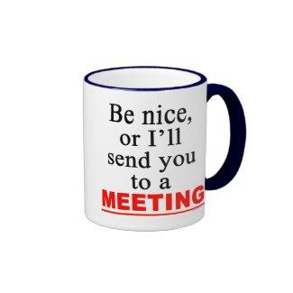 Send You To A Meeting Sarcastic Office Humor Mug