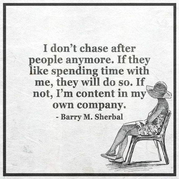 Inspirational Life Quotes About Life I Dont Chase After People