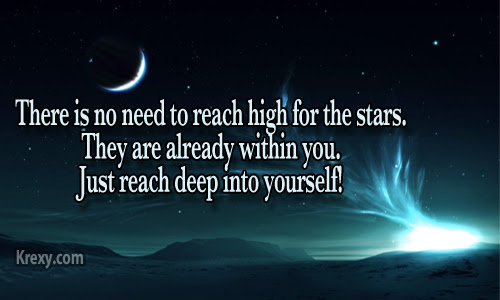 Wisdom Quotes There Is No Need To Reach For The Stars T Krexy