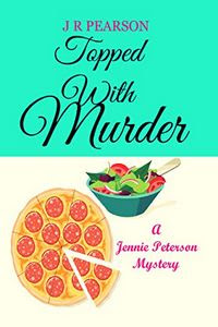 Topped With Murder by J. R. Pearson