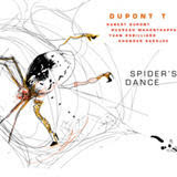 Dupont T, Spider's Dance
