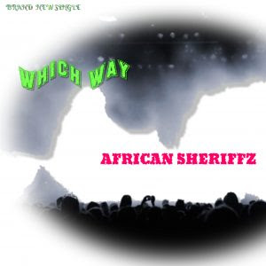Download Music Mp3:- African Sheriffz – Which Way