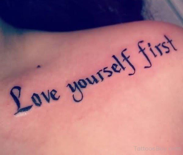Love Yourself First Tattoo Designs Tattoo Pictures