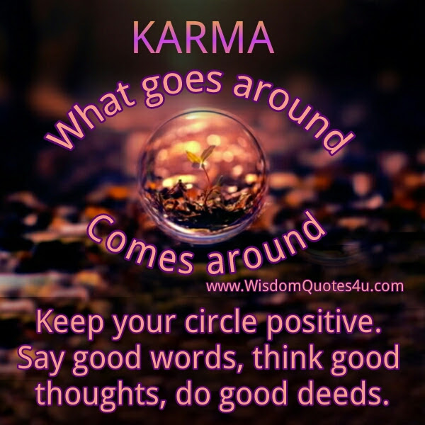 Karma What Goes Around Comes Around Wisdom Quotes