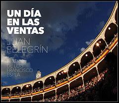 Un día en Las Ventas. Fotos de Juan Pelegrín y textos de Luis Francisco Esplá