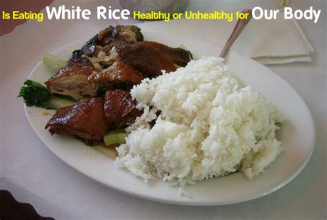 eating white rice healthy  unhealthy   body