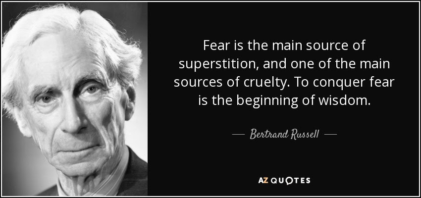 http://www.azquotes.com/picture-quotes/quote-fear-is-the-main-source-of-superstition-and-one-of-the-main-sources-of-cruelty-to-conquer-bertrand-russell-25-49-12.jpg