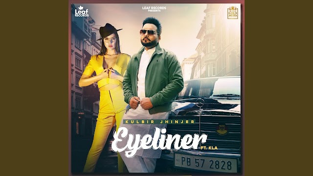 आइलाइनर Eyeliner Song Lyrics In Hindi - Kulbir Jhinjer Lyrics
