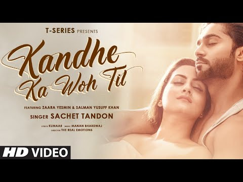 Kandhe Ka Woh Til Official Video | Sachet Tandon, Manan Bhardwaj, Kumaar| Zaara Yesmin, Salman