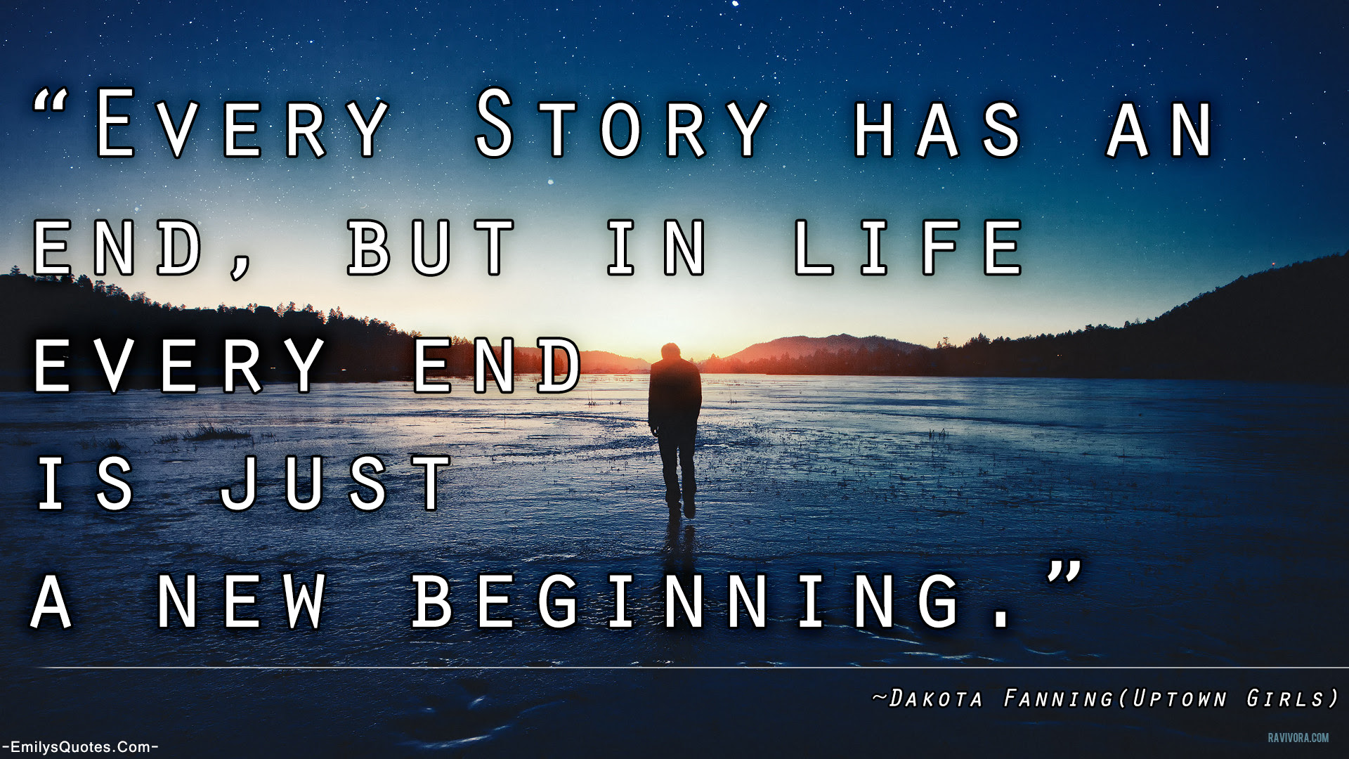 Every Story Has An End But In Life Every End Is Just A New