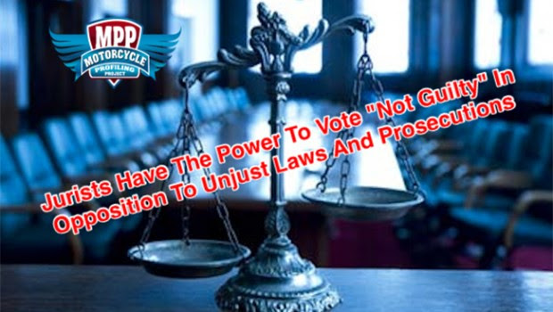 Jury Nullification. Jurists Have the power to vote Not Guilty in opposition to unjust laws