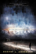 Title: Dreamland, Author: Robert L. Anderson