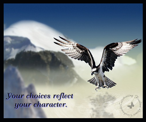 Your Choices Reflect Your Character Pictures Photos And Images For