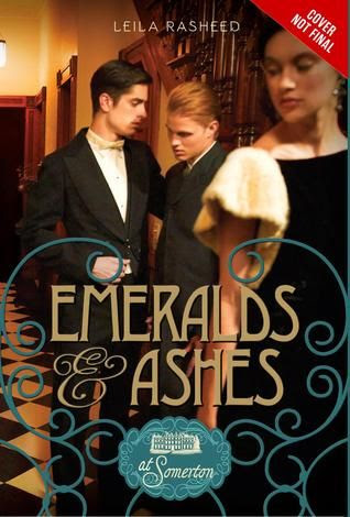 Emeralds & Ashes (At Somerton, #3) by Leila Rasheed • January 6th, 2015 • Click on Image for Summary!