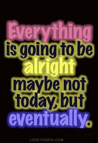 Everything Is Going To Be Alright Pictures Photos And Images For