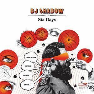 Dj Shadow Feat Mos Def Six Days Lyrics