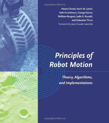 Principles of Robot Motion: Theory, Algorithms, and Implementations (Intelligent Robotics and Autonomous Agents series) ( Hardcover )