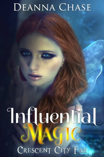 Influential Magic (Crescent City Fae) by Deanna Chase