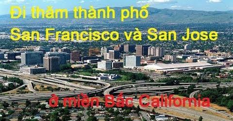 Đi thăm thành phố San Francisco và San Jose ở miền Bắc California