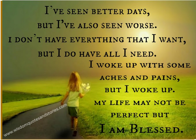 My Life May Not Be Perfect But I Am Blessed Wisdom Quotes Stories