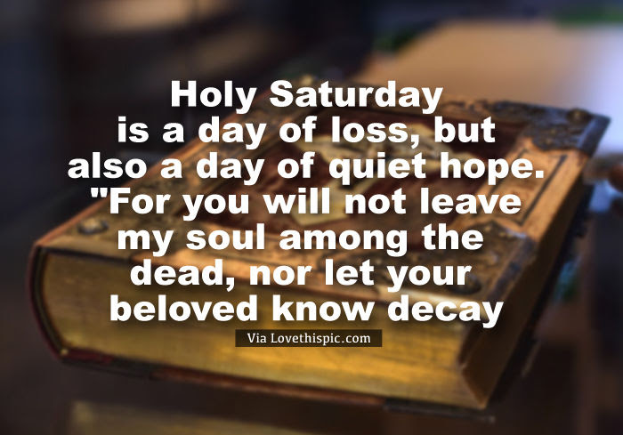 Quiet Day Of Hope Holy Saturday Quote Pictures Photos And Images