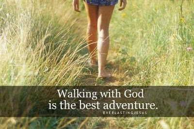 Walking With God Is The Best Adventure Inspiring Quotes And