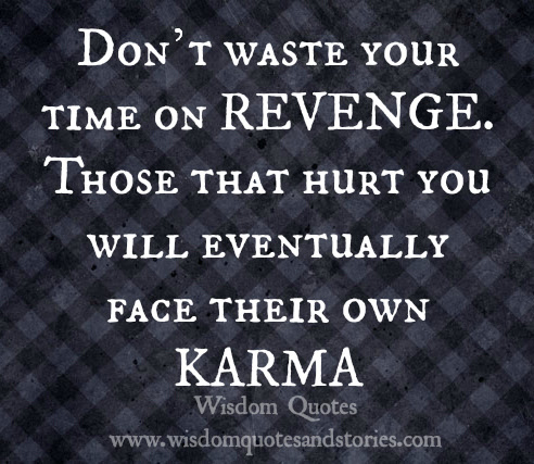 Dont Waste Your Time On Revenge Wisdom Quotes Stories