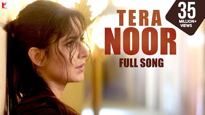 Tera Noor Lyrics - Tiger Zinda Hai   LYRICSADVANCE