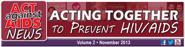 Act Against Aids News: Acting Together to Prevent HIV/Aids - Volume 2, November 2013
