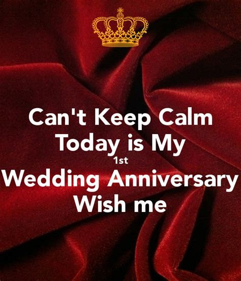 Can't Keep Calm Today is My 1st Wedding Anniversary Wish