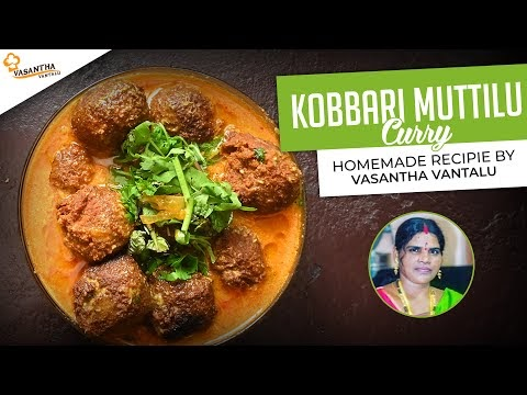 Coconut Kofta Curry | Kobbari Muttilu | By Vasantha Vantalu