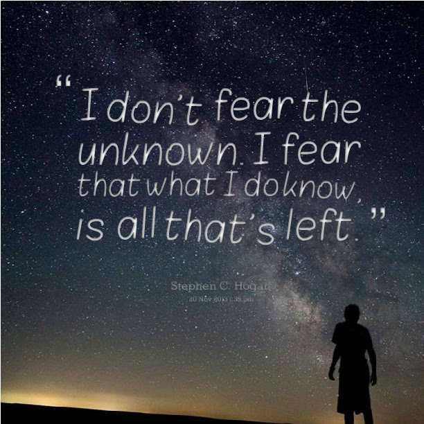 Fear Of The Unknown Quote Quote Number 620401 Picture Quotes