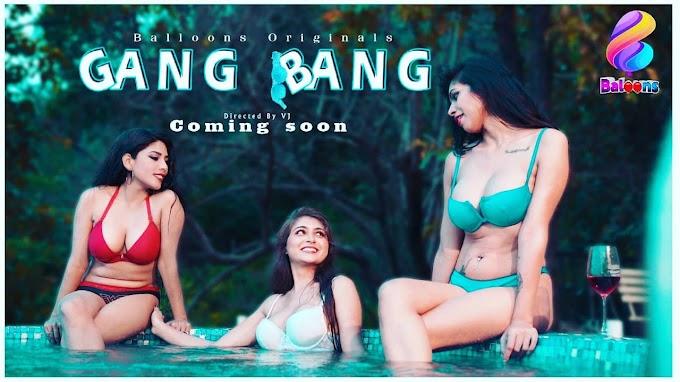 Gang Bang (2020) - Balloons Originals WEB Series Season 1 (EP 3 Added)