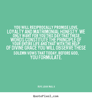 Love Quotes You Will Reciprocally Promise Love Loyalty And