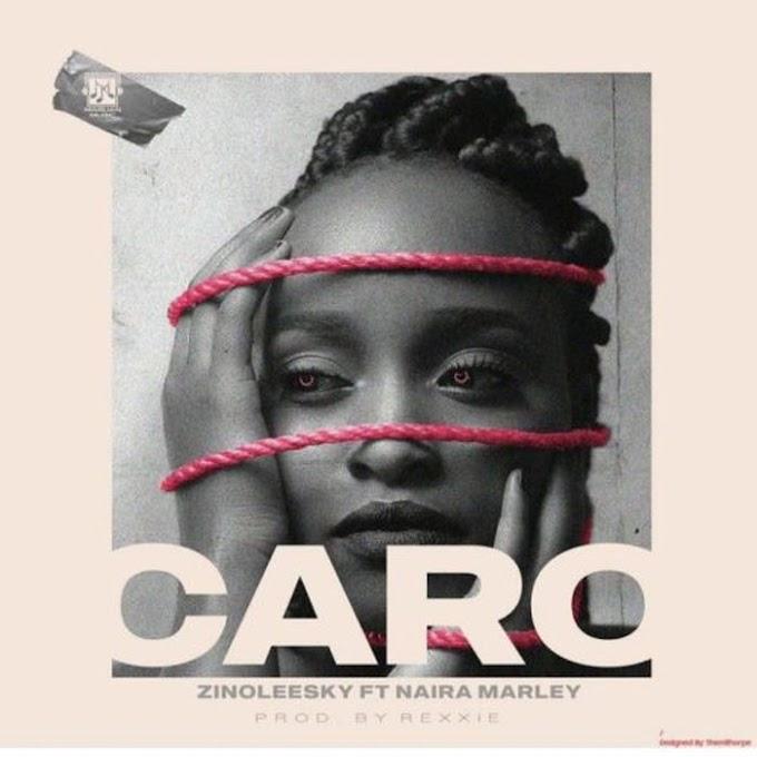 [MUSIC] Zinoleesky Ft. Naira Marley – Caro