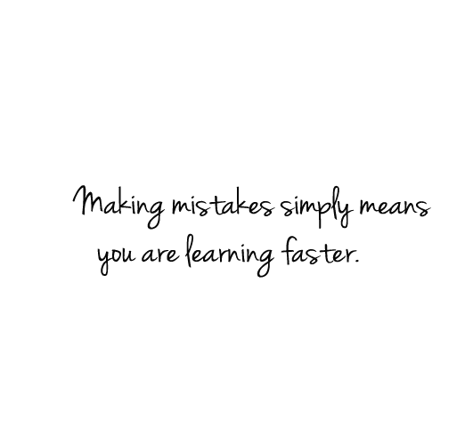 Making Mistakes Simple Means You Are Learning Faster Success