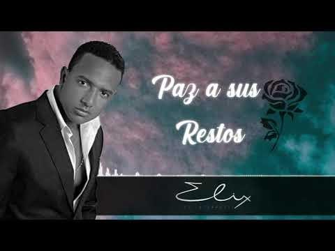 """ESCUCHA EL NUEVO TEMA MUSICAL DE ELIX EL INTÉRPRETE """"PAZ A SUS RESTOS"""""""