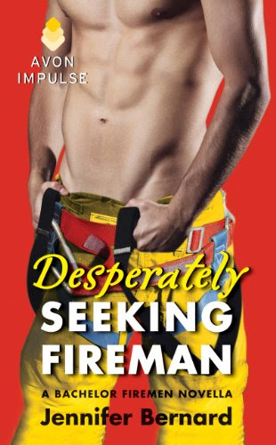 Desperately Seeking Fireman: A Bachelor Firemen Novella by Jennifer Bernard
