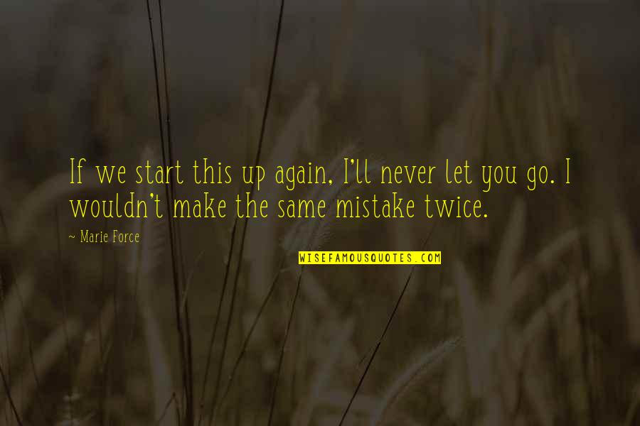 Never Make The Same Mistake Quotes Top 20 Famous Quotes About Never
