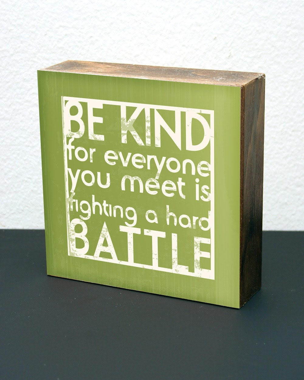 Be Kind/Hard Battle-6x6 Wood Block-(Avocado Green)