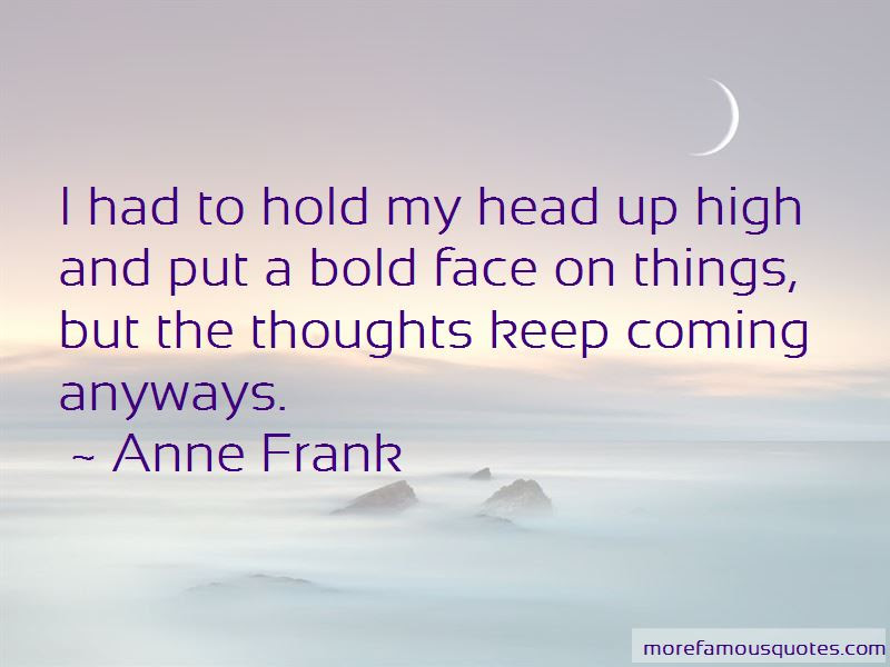 Hold My Head Up High Quotes Top 39 Quotes About Hold My Head Up