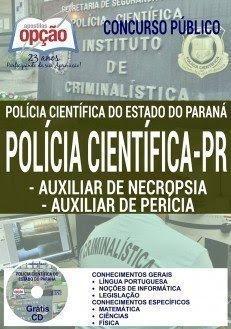 Apostila Polícia Científica PR 2017, Auxiliar de Perícia e Auxiliar de Necropsia
