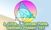 Problema de Geometría 1167 (English ESL): Triangulo, Circunferencia Circunscrita, Perpendicular, Puntos Colineales.