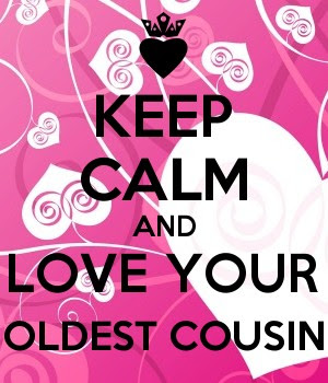 Keep Calm And Love Your Oldest Cousin Keep Calm And Posters