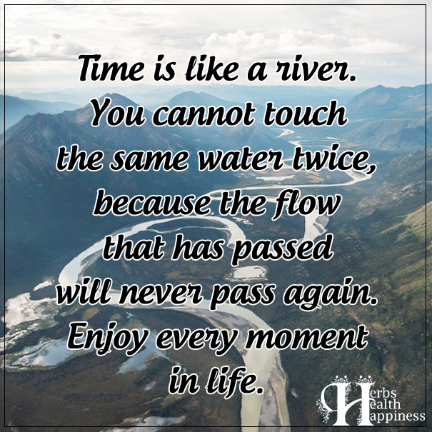 Time Is Like A River ø Eminently Quotable Quotes Funny Sayings
