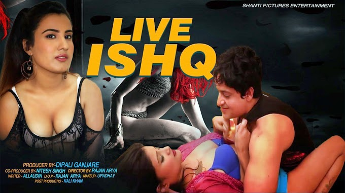 Live Ishq (2020) - Mauzi Films Hindi WEB Series Season 1